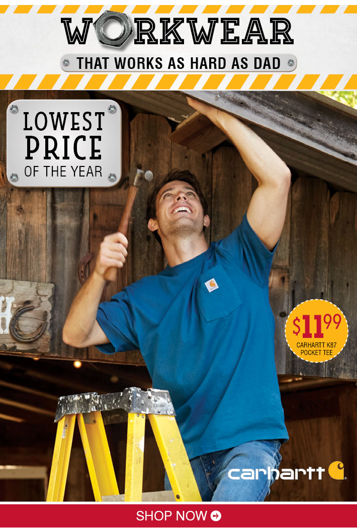 WORKWEAR THAT WORKS AS HARD AS DAD - $11.99 Carhartt K87 Pocket Tee »