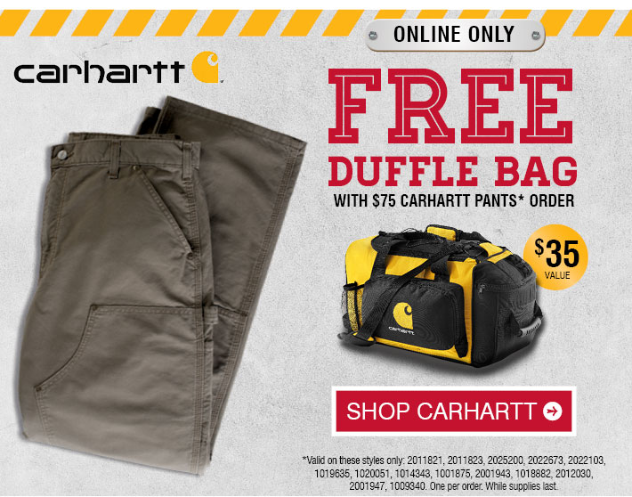 Free Duffle Bag With Any2 Carhartt Pants Order »