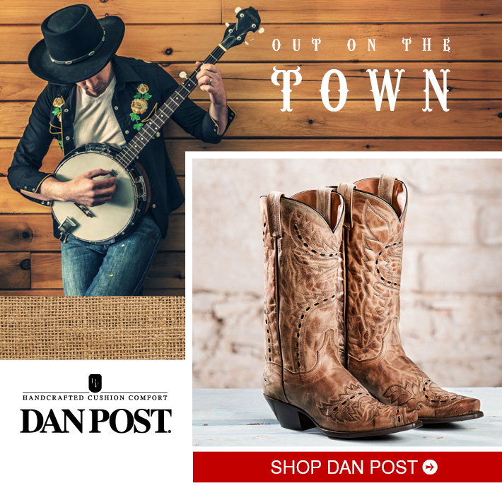 OUT ON THE TOWN - Shop Men's Dan Post Boots »